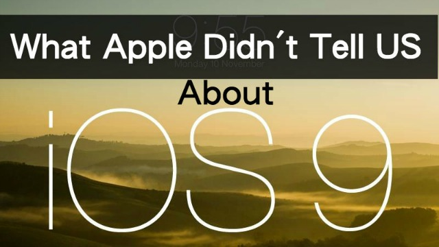 What Apple Didn't Mention About iOS9