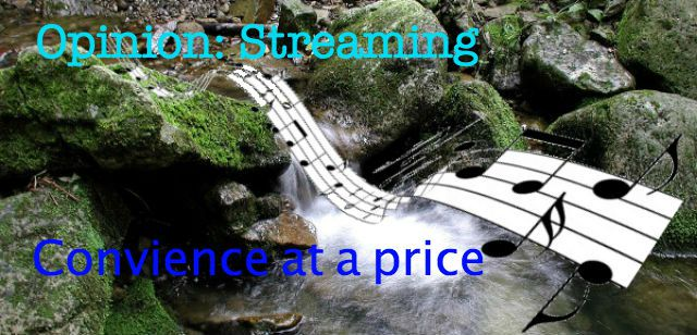 Opinion: Streaming - Convenience At A Price