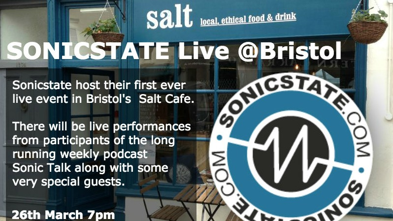 Sonicstate's First Live Event In Bristol 26th March - SOLD OUT