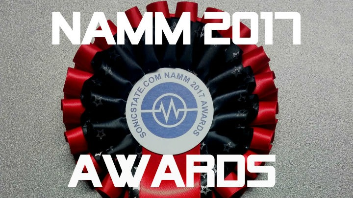 NAMM 2017: Sonicstate Awards